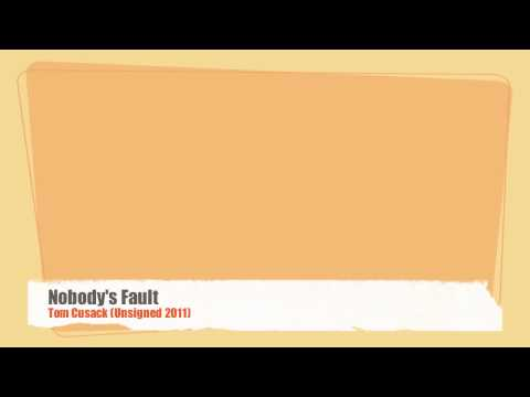 Nobody's Fault - Tom Cusack