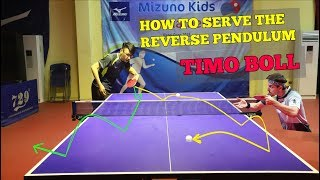 How To Serve The Reverse Pendulum Like TIMO BOLL ( Table Tennis )