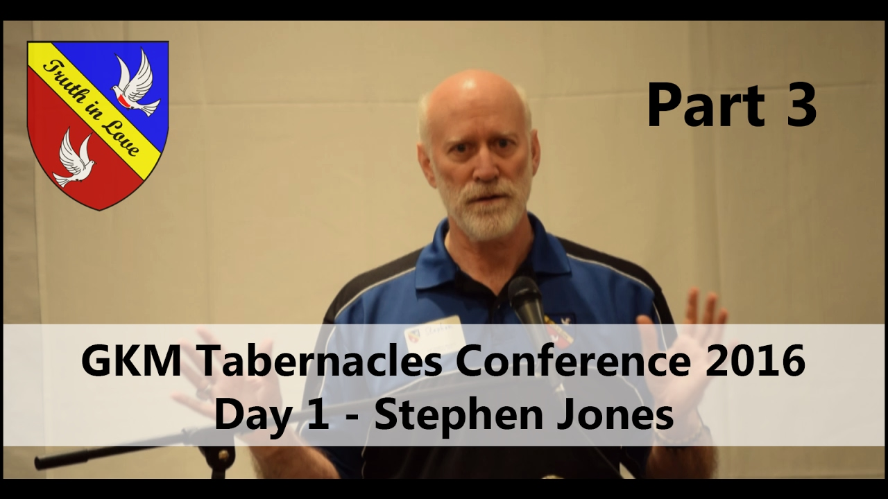 Tabernacles 2016 Conference - Day 1 - Part 3, Afternoon - Stephen Jones