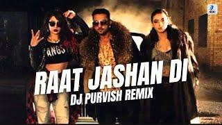 Raat Jashan Di - Zorawar - Yo Yo Honey Singh - DJ Purvish Remix