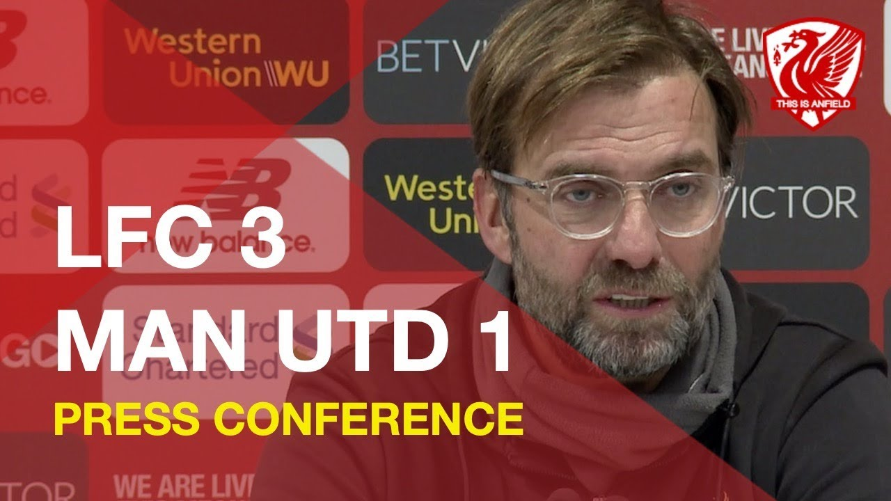 liverpool-3-1-man-united-jurgen-klopp-press-conference