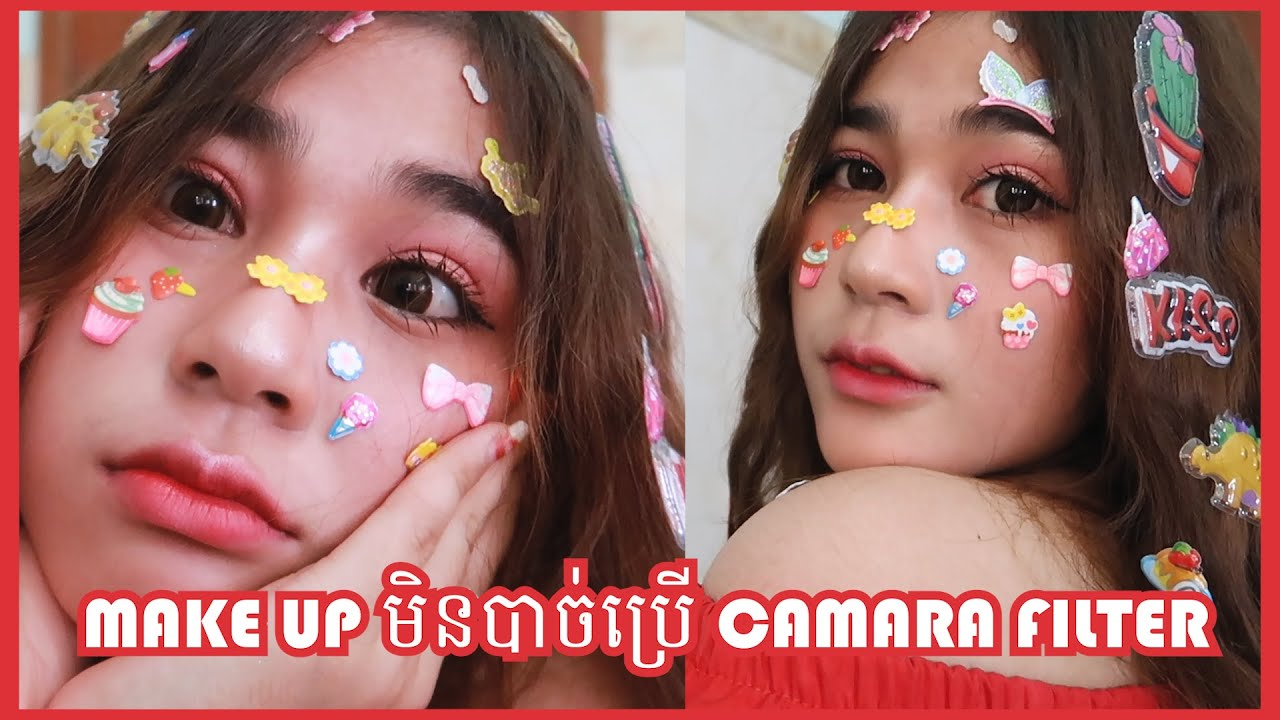 ♡ NO-Filter MAKE UP - Make Up មិនបាច់ប្រើ Filter ♡