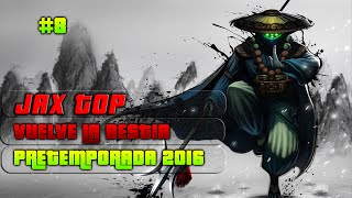 Jax TOP! Nueva Hextech+Guinsoo.. GG Jax ha vuelto 100% - Ep.8 PreTemporada 2016