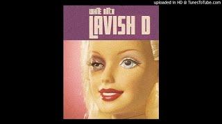"King Lavish D - ""White Bitch"""