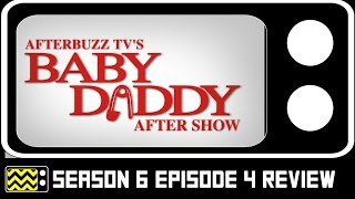 Baby Daddy Season 6 Episode 4 Review & After Show | AfterBuzz TV