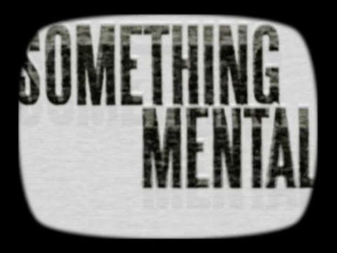 SOMETHING MENTAL (2009) by Maverick Moore