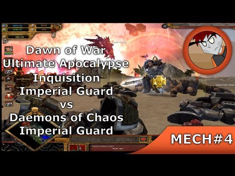 DoW: Ultimate Apocalypse - Inquisition, Imperial Guard Vs Daemons Of Chaos, Imperial Guard