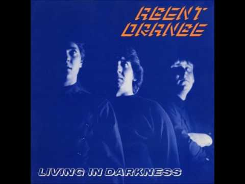 Agent Orange - Living In Darkness (30th Anniversary Edition 1981)