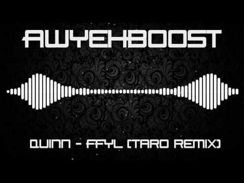 Quinn - FFYL (Taro Remix) (Bass Boosted)