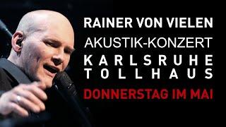 RAINER VON VIELEN – Donnerstag im Mai - Live 2020 @ Tollhaus Karlsruhe (4/19)