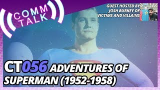 CommTalk 056: Adventures of Superman feat. Victims and Villains