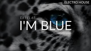 Repeat youtube video Eiffel 65 - I'm Blue (Kbass Remix)
