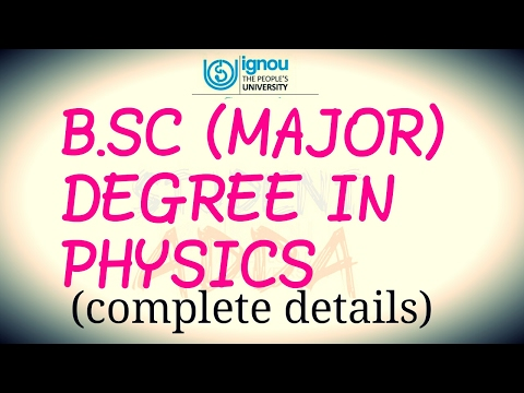 (IGNOU) B.SC MAJOR DEGREE IN PHYSICS...(COMPLETE DETAILS)