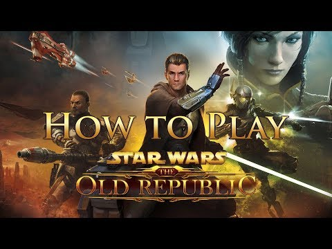 How To Play Star Wars: The Old Republic