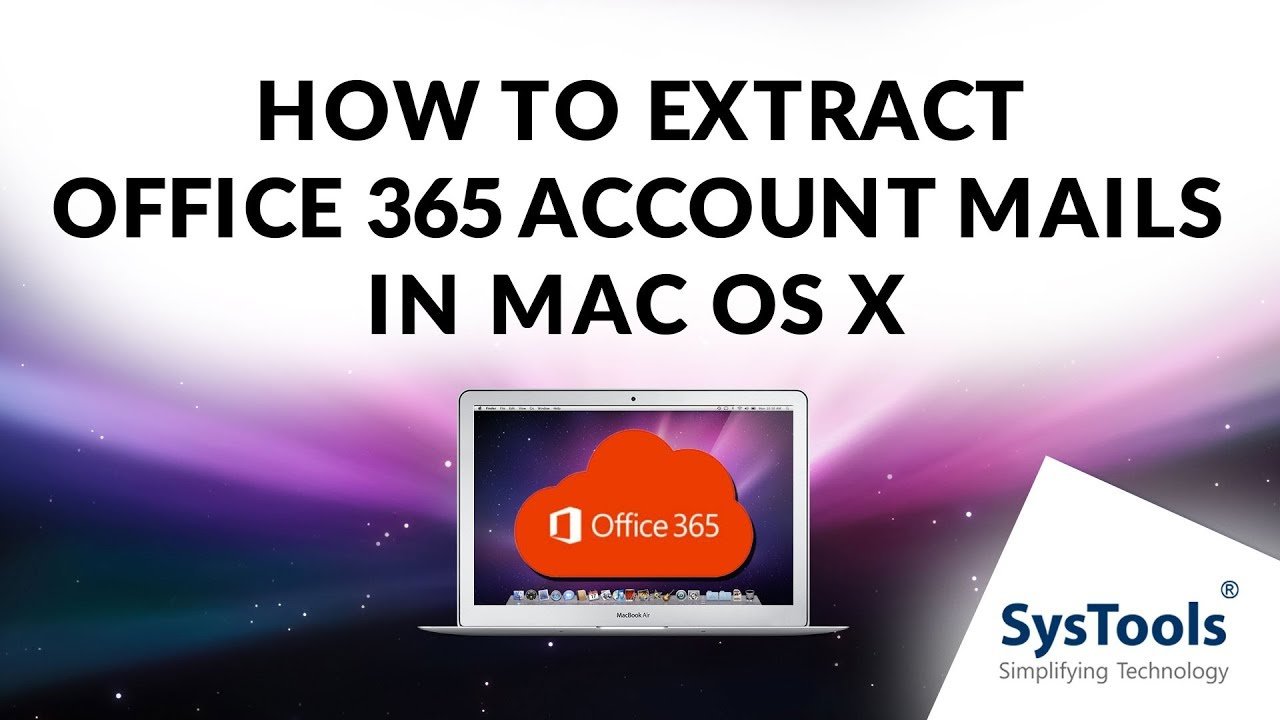 How to Extract Office 365 Account Mails in Mac OS X