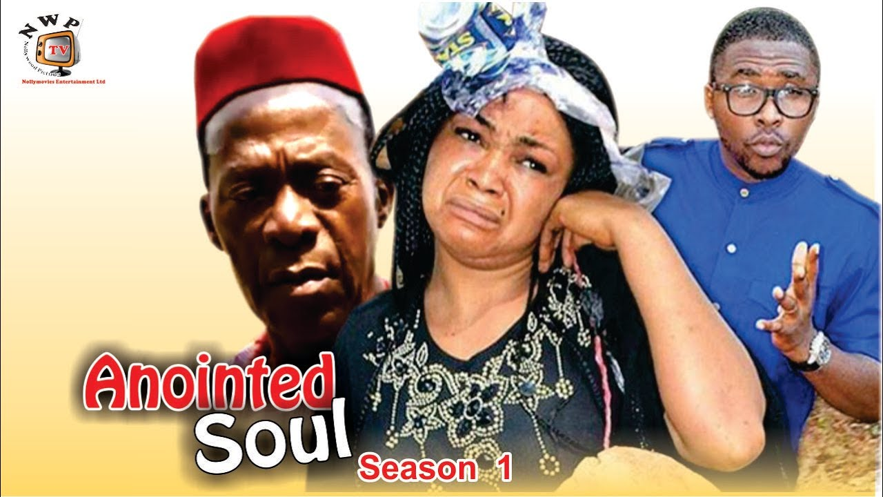 Download The Anointed Soul Season 1   - 2016 Latest Nigerian Nollywood Movie