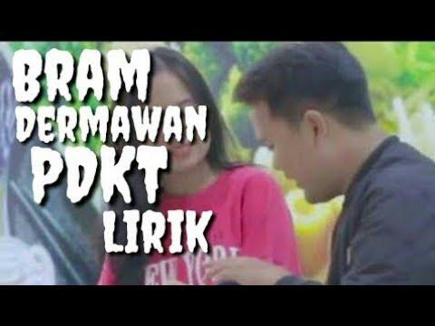 Lagu Bram Dermawan - PDKT(vidio Lirick)