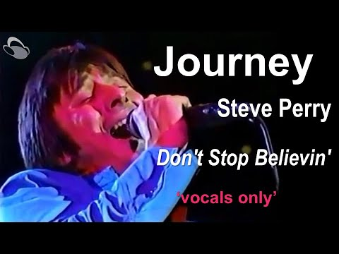 Journey  Dont Stop Believin vocals only
