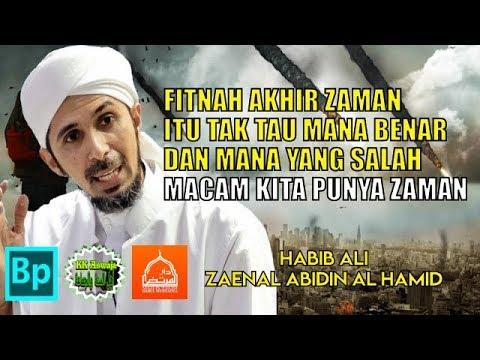 Pesan Habib Ali Di Zaman 4khir - Habib Ali Zaenal Abidin Al Hamid
