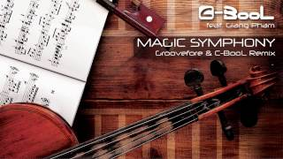 C-BooL - Magic Symphony ft. Giang Pham (Groovefore & C-BooL Remix)