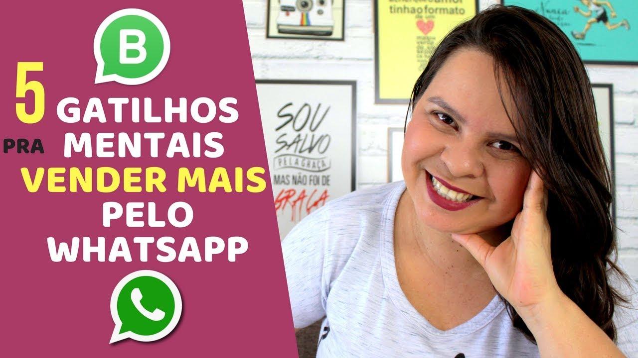 Como Vender Mais Pelo Whatsapp 5 Gatilhos Mentais Pra Vender