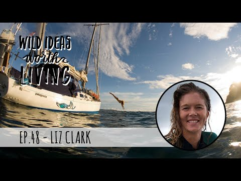 Learning About Yourself While Living on a Boat and Sailing Over 20,000 Miles with Liz Clark