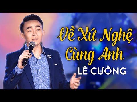 Về Xứ Nghệ Cùng Anh - Bài Hát đang Gây Sốt Cộng động Mạng | Lê Cường - Giọng Ca Vàng Saigon By Night