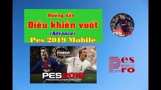 Hướng dẫn chơi vuốt trong Pes Mobile 2019(Advance)