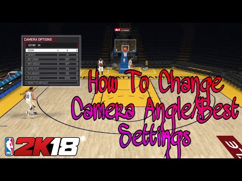 How to Change Your Camera Angle/View/Best Camera Angle/View in NBA 2K18