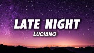 Luciano - LATE NIGHT (Lyrics)