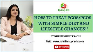 How to treat PCOD /PCOS with simple Diet and Lifestyle changes!!