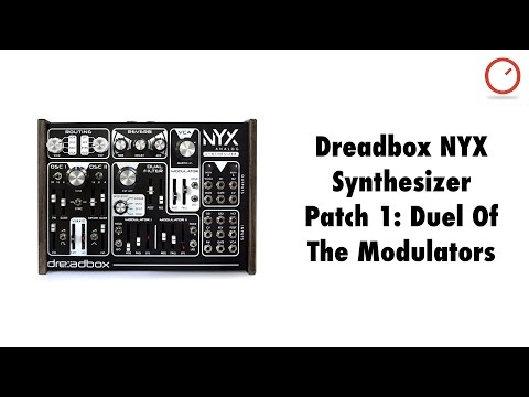 Dreadbox NYX Analog Synthesizer Patch 1: Duel Of The Modulators