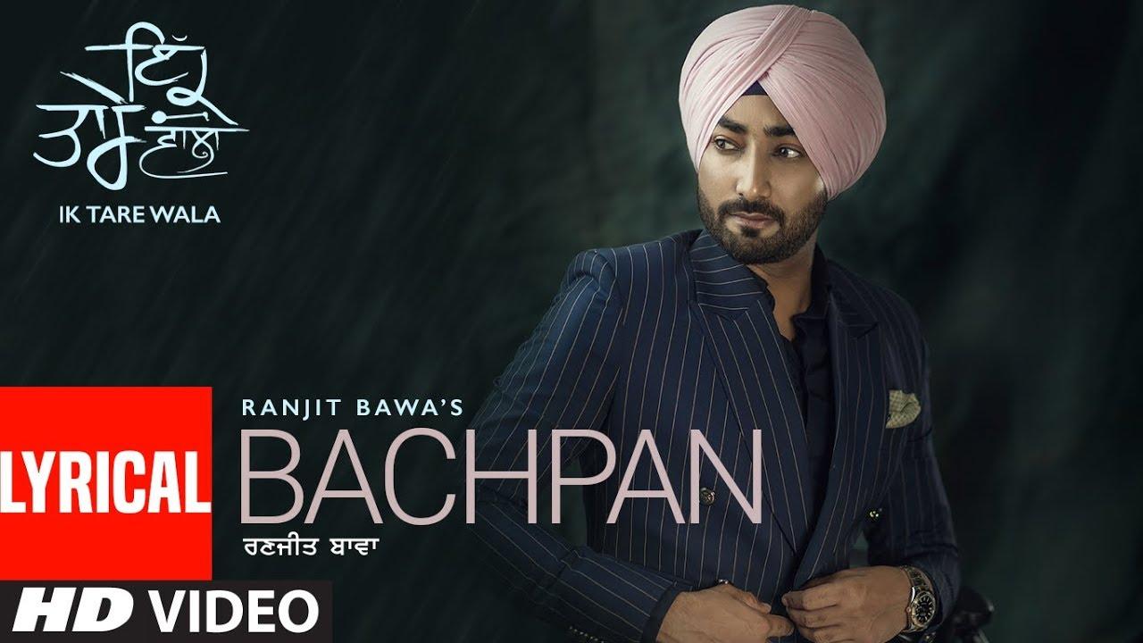 Bachpan Ranjit Bawa Lyrical Song Ik Tare Wala Desi Routz Surkhab New Punjabi Songs 2018 Youtube