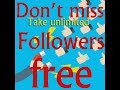 How to get unlimited followers.