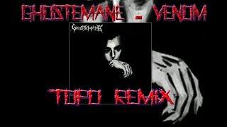 Ghostemane - Venom (Topo Remix)