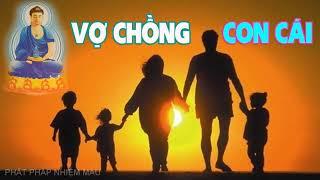 Nhân duyên Vợ Chồng, Con cái Duyên nợ kiếp này và nghiệp báo nào cần phải tránh như Lời Phật dạy p2