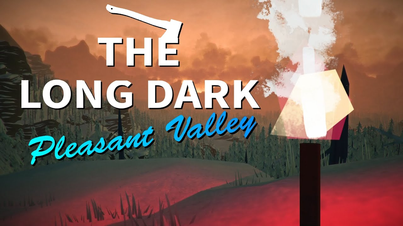 Finding pleasant valley the long dark pleasant valley 1 youtube