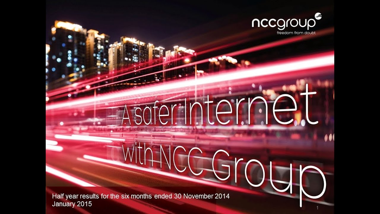 NCC Group Half Year Results for the six months ended 30 November ...