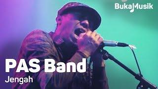 PAS Band - Jengah | BukaMusik