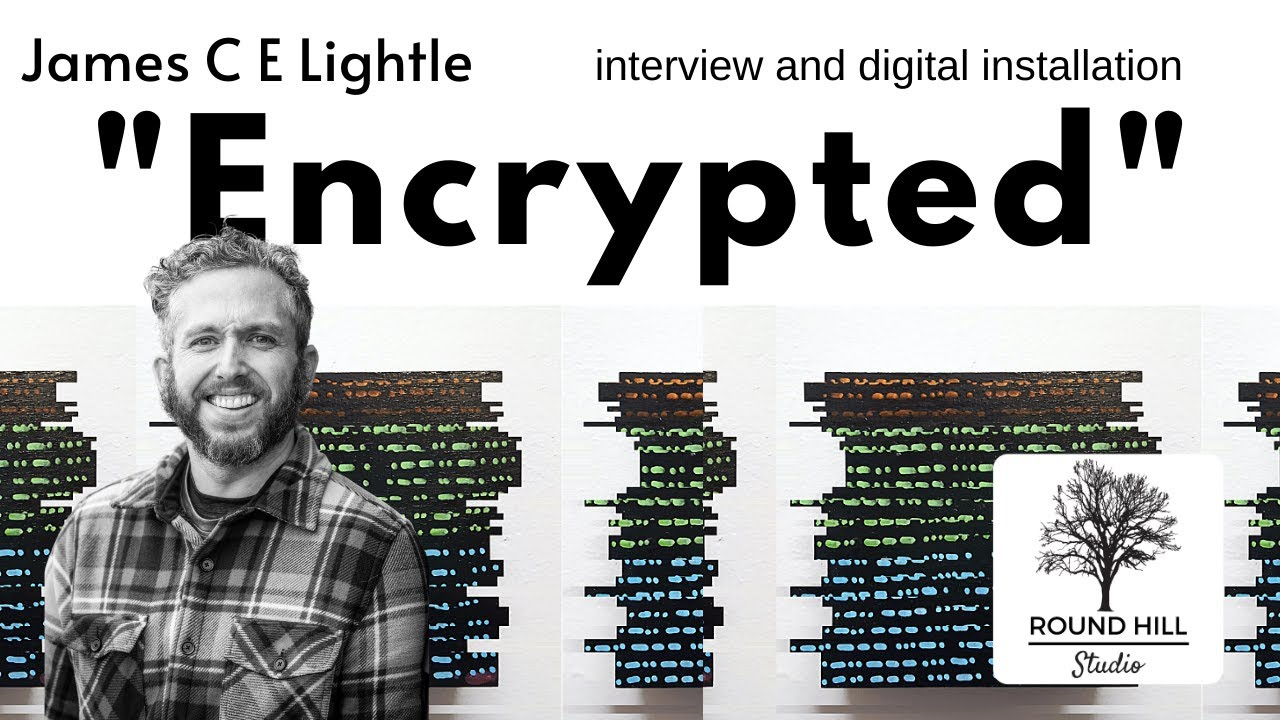 """Encrypted"" Premiere!Interview and Digital installation with James C E Lightle"