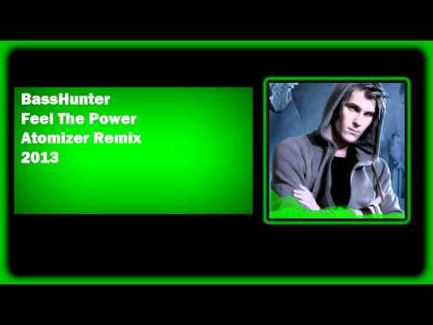 BassHunter - Feel The Power (Atomizer Remix)