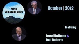 October 2012   Jared Huffman and Dan Roberts   Marin Voices and Views