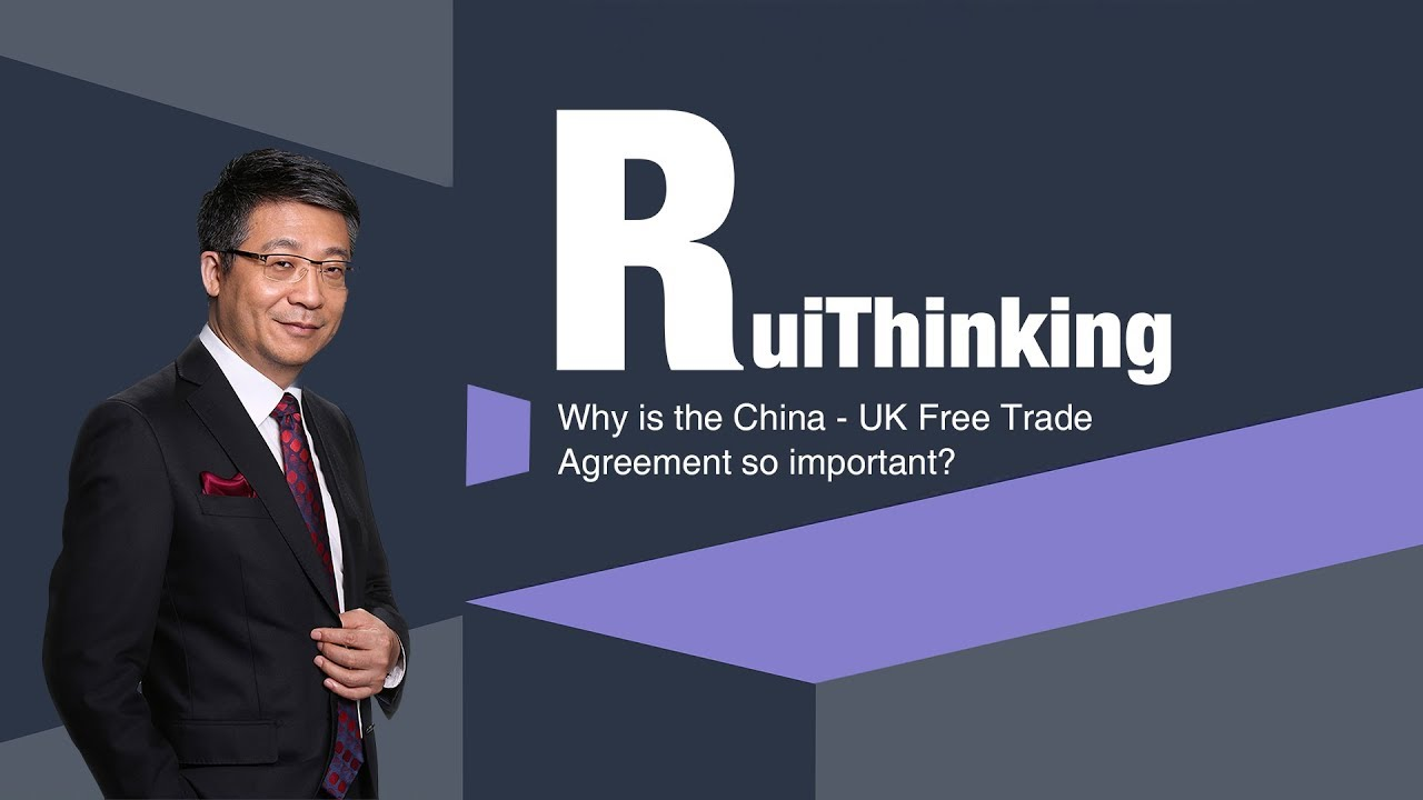 Why Is The China Uk Free Trade Agreement So Important Youtube