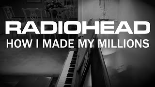 Radiohead - How I Made My Millions (Cover by Joe Edelmann)