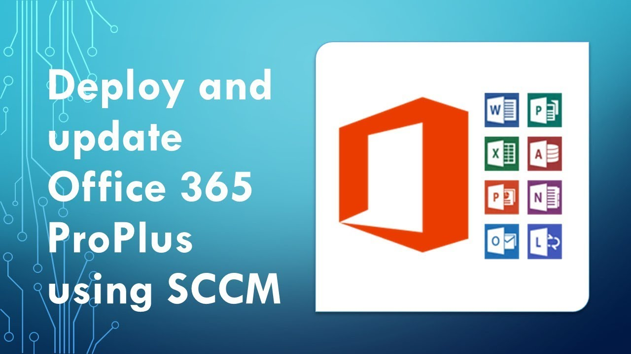 Deploy and update Office 365 ProPlus using SCCM
