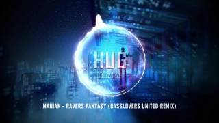 Manian - Ravers Fantasy (Basslovers United Remix)