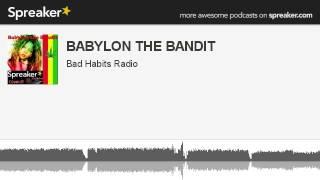 BABYLON THE BANDIT (parte 3 di 10, creato con Spreaker)