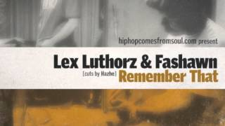 Video Remember That (feat. Fashawn) Lex Luthorz