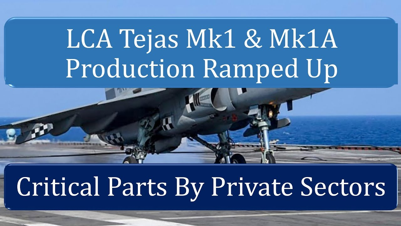 Lca Tejas Production Ramped Up Private Sectors To Provide Critical Parts Lca Tejas Mk1 Mk1a Youtube