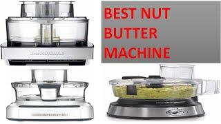 Best Nut Butter Machine 2021